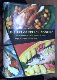 image of Art of French Cooking : 3,750 Recipes By The Greatest Chefs Of France