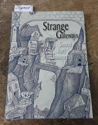 """Strange Gateways (Signed Limited Edition) Copy """"N"""" of 100 by  Simon Kurt Unsworth - Signed First Edition - 2014 - from Book Gallery // Mike Riley and Biblio.com"""