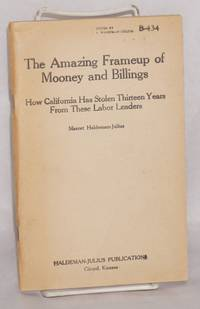The amazing frameup of Mooney and Billings; how California has stolen thirteen years from these labor leaders