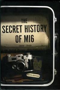image of The Secret History Of MI6: 1909-1949