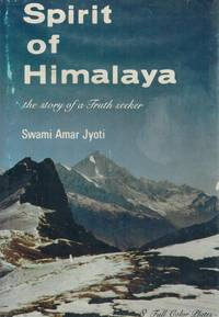 Spirit of Himalaya The Story of a Truth Seeker