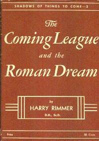 The Coming  League And The Roman Dream