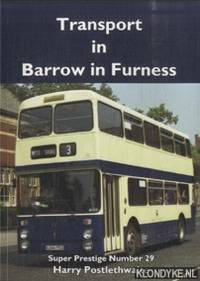 Transport in Barrow in Furness by  Harry Porstlethwaite - Paperback - 2013 - from Klondyke and Biblio.co.uk
