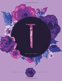 T - Journal (Diary, Notebook): Purple Floral Monogram Gifts For Women And Girls, 8.5 x 11 Large...