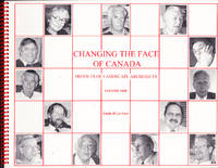 Changing the Face of Canada: Profiles of Landscape Architects Volume One