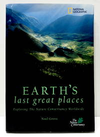 Earth's Last Great Places: Exploring the Nature Conservancy Worldwide