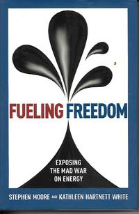 image of Fueling Freedom Exposing the Mad War on Energy