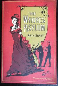 image of The Whores' Asylum. UNCORRECTED PROOF.