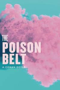 The Poison Belt by Arthur Conan Doyle - Paperback - 2012 - from ThriftBooks and Biblio.com