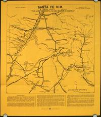 """Santa Fe N. M. and Vicinity """"The Most Wonderful 50 Mile Square in America"""". / Chamber of Commerce Map of the City of Santa Fe New Mexico."""