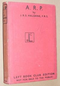 A. R. P. (The Left Book Club) by J B S Haldane - Hardcover - 1938 - from Nigel Smith Books (SKU: 20031923-78)