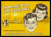 SHOOTING'S FUN FOR EVERYONE - The Why, Where, When and How of Rifle Shooting for Boys and Girls
