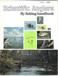 SCIENTIFIC ANGLERS FLY FISHING HANDBOOK