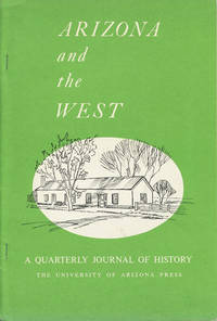 Arizona and the West. A Quarterly Journal of History. Volume Twenty-Three - Number Two, Summer 1981