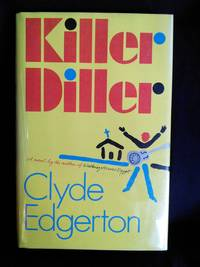 Killer Diller by Clyde Edgerton - Signed First Edition - 1991 - from Mutiny Information Cafe (SKU: 126302)