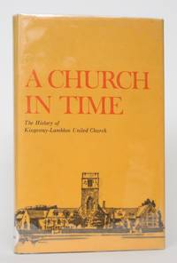 image of A Church in Time: The History of Kingsway-Lambton United Church