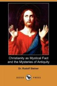 image of Christianity as Mystical Fact and the Mysteries of Antiquity (Dodo Press)
