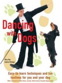 Dancing with Dogs by Mary Ray - Hardcover - 2006-06-05 - from Books Express (SKU: 159223531Xn)