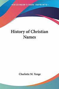 History of Christian Names 1884
