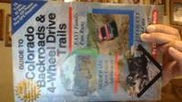 Guide to Colorado Backroads & 4-Wheel Drive Trails, 2nd Edition