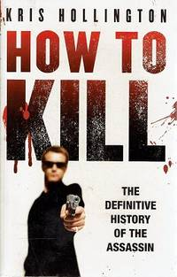 How To Kill: The Definitive History Of The Assassin
