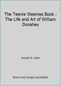 The Teenie Weenies Book : The Life and Art of William Donahey