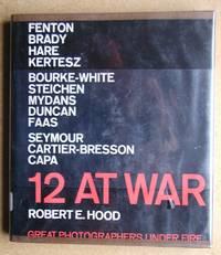 12 at War: Great Photographers Under Fire.
