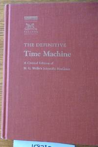 The Definitive Time Machine: A Critical Edition of H. G. Wells's Scientific Romance