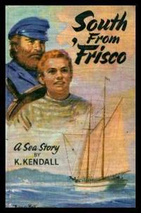 SOUTH FROM 'FRISCO - A Sea Story