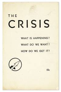 The Crisis: What Is Happening? What Do We Want? How Do We Get It? [cover title] by NEW AMERICA ORGANIZATION - Paperback - First Edition - 1938] - from Lorne Bair Rare Books and Biblio.com
