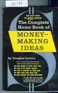 The Complete Home Book of Money Making Ideas by Lurton Douglas - First Edition Stated - 1954 - from Francois Books (SKU: 10142)