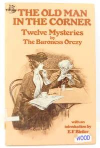 The Old Man in the Corner: Twelve Mysteries