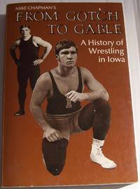 image of A History of Wrestling in Iowa: From Gotch to Gable