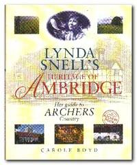 "Lynda Snell's Heritage of Ambridge Her History of ""Archers"" Country"