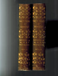 Forty Years of Oratory Daniel Wolsey Voorhees Lectures, Addresses and Speeches in Two Volumes