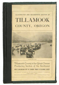 Illustrated and Descriptive Edition of Tillamook County, Oregon.