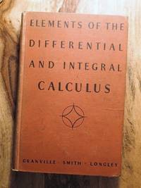 ELEMENTS OF DIFFERENTIAL AND INTEGRAL CALCULUS : New Revised Edition