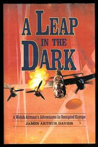 image of A LEAP IN THE DARK:  A WELSH AIRMAN'S ADVENTURES IN OCCUPIED EUROPE.