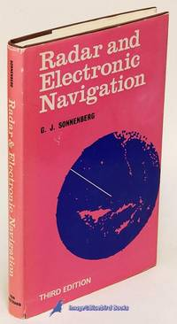 Radar and Electronic Navigation (3rd Edition) by  G. J SONNENBERG  - Hardcover  - 1963  - from Bluebird Books (SKU: 78254)