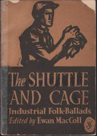 Shuttle and the Cage: Industrial Folk Ballads, The.