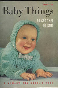 Baby Things to Crochet and to Knit