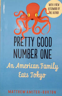 image of Pretty Good Number One:  An American Family Eats Tokyo