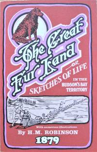 image of The Great Fur Land Or Sketches of Life in the Hudson' Bay Territory