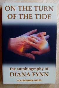 On the turn of the tide: MI5; London blitz; turmoil in Africa; dreams, mediums and poetry: the autobiography of Diana Fynn