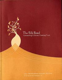 The Silk Road Connecting Cultures, Creating Trust