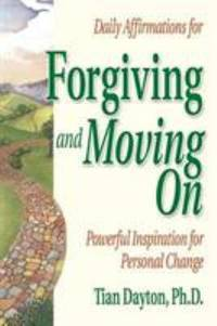 Daily Affirmations for Forgiving and Moving On by Tian Dayton - Paperback - 1992 - from ThriftBooks (SKU: G1558742158I3N00)