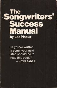 The Songwriters' Success Manual by  Lee w/illus. by Lucille M. Guardala Pincus - Paperback - 1975 2nd ptg - from Auldfarran Books, IOBA (SKU: 20143)