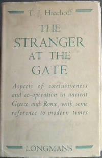 The Stranger at the Gate: Aspects of Exclusiveness and Co-operation in Ancient Greece and Rome, with some Reference to Modern Times