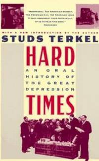 Hard Times: An Oral History of the Great Depression by Studs Terkel - Paperback - Signed - 1986-08-12 - from Brockett Designs and Biblio.com