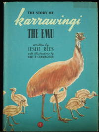 The Story Of Karrawingi The Emu